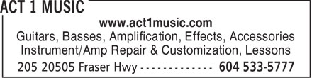 Act 1 Music (604-533-5777) - Annonce illustrée - www.act1music.com Guitars, Basses, Amplification, Effects, Accessories Instrument/Amp Repair & Customization, Lessons  www.act1music.com Guitars, Basses, Amplification, Effects, Accessories Instrument/Amp Repair & Customization, Lessons