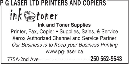 P G Laser Ltd Printers & Copiers (250-562-9643) - Annonce illustrée - Ink and Toner Supplies Printer, Fax, Copier   Supplies, Sales, & Service Xerox Authorized Channel and Service Partner Our Business is to Keep your Business Printing www.pg-laser.ca