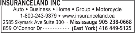 Insuranceland (905-238-0668) - Display Ad - Auto • Business • Home • Group • Motorcycle 1-800-243-9379 • www.insuranceland.ca