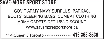 Save-More Sport Store (416-368-3536) - Annonce illustrée - GOV'T ARMY NAVY SURPLUS, PARKAS, BOOTS, SLEEPING BAGS, COMBAT CLOTHING ARMY CADETS GET 15% DISCOUNT www.savemoresportstore.ca  GOV'T ARMY NAVY SURPLUS, PARKAS, BOOTS, SLEEPING BAGS, COMBAT CLOTHING ARMY CADETS GET 15% DISCOUNT www.savemoresportstore.ca  GOV'T ARMY NAVY SURPLUS, PARKAS, BOOTS, SLEEPING BAGS, COMBAT CLOTHING ARMY CADETS GET 15% DISCOUNT www.savemoresportstore.ca  GOV'T ARMY NAVY SURPLUS, PARKAS, BOOTS, SLEEPING BAGS, COMBAT CLOTHING ARMY CADETS GET 15% DISCOUNT www.savemoresportstore.ca  GOV'T ARMY NAVY SURPLUS, PARKAS, BOOTS, SLEEPING BAGS, COMBAT CLOTHING ARMY CADETS GET 15% DISCOUNT www.savemoresportstore.ca  GOV'T ARMY NAVY SURPLUS, PARKAS, BOOTS, SLEEPING BAGS, COMBAT CLOTHING ARMY CADETS GET 15% DISCOUNT www.savemoresportstore.ca  GOV'T ARMY NAVY SURPLUS, PARKAS, BOOTS, SLEEPING BAGS, COMBAT CLOTHING ARMY CADETS GET 15% DISCOUNT www.savemoresportstore.ca  GOV'T ARMY NAVY SURPLUS, PARKAS, BOOTS, SLEEPING BAGS, COMBAT CLOTHING ARMY CADETS GET 15% DISCOUNT www.savemoresportstore.ca  GOV'T ARMY NAVY SURPLUS, PARKAS, BOOTS, SLEEPING BAGS, COMBAT CLOTHING ARMY CADETS GET 15% DISCOUNT www.savemoresportstore.ca  GOV'T ARMY NAVY SURPLUS, PARKAS, BOOTS, SLEEPING BAGS, COMBAT CLOTHING ARMY CADETS GET 15% DISCOUNT www.savemoresportstore.ca