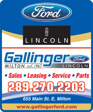 Gallinger Ford Lincoln (289-270-1886) - Annonce illustrée - www.gallingerford.com THE FORD STORE Sales   Leasing   Service   Parts 289.270.2203 655 Main St. E, Milton