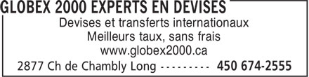 Globex 2000 Currency Experts (450-674-2555) - Display Ad - Devises et transferts internationaux Meilleurs taux, sans frais www.globex2000.ca