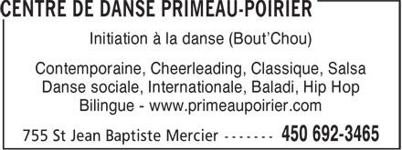 Centre de Danse Primeau-Poirier (450-692-3465) - Annonce illustrée======= - Initiation à la danse (Bout'Chou) - Contemporaine, Cheerleading, Classique, Salsa - Danse sociale, Internationale, Baladi, Hip Hop - Bilingue - www.primeaupoirier.com