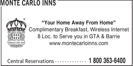 "Monte Carlo Inns (1-855-208-2378) - Display Ad - ""Your Home Away From Home"" Complimentary Breakfast, Wireless Internet 8 Loc. to Serve you in GTA & Barrie www.montecarloinns.com"