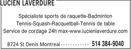 Lucien Laverdure Sport (514-384-9040) - Annonce illustrée - Specialist sports of racket-Badminton Tennis-Squash-Racquetball-Table tennis Stringing service 24h max-www.lucienlaverdure.com