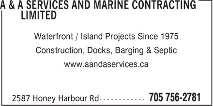 A &amp; A Services and Marine Contracting Limited (705-756-2781) - Display Ad - Waterfront / Island Projects Since 1975 Construction, Docks, Barging &amp; Septic www.aandaservices.ca