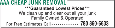 AAA Cheap Junk Removal (780-860-6633) - Annonce illustrée - ***Guaranteed Lowest Prices*** We clean up and clear out all your junk Family Owned & Operated