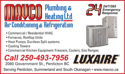 Mavco Plumbing & Heating Ltd (250-487-2749) - Annonce illustrée - Commercial / Residential HVAC Furnaces, Rooftop Units Heat Pumps, Ductless Split systems Cooling Towers Commercial Kitchen Equipment: Freezers, Coolers, Gas Ranges 2060 Government St., Penticton BC