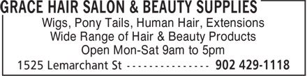 Grace Hair Salon (902-429-1118) - Display Ad - Wigs, Pony Tails, Human Hair, Extensions - Wide Range of Hair & Beauty Products - Open Mon-Sat 9am to 5pm