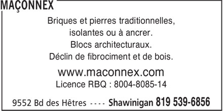 Ma&ccedil;onnex (819-539-6856) - Annonce illustr&eacute;e - Briques et pierres traditionnelles, isolantes ou &agrave; ancrer. Blocs architecturaux. D&eacute;clin de fibrociment et de bois. www.maconnex.com Licence RBQ : 8004-8085-14
