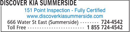 Discover Kia Summerside (902-724-4542) - Annonce illustr&eacute;e - 151 Point Inspection - Fully Certified www.discoverkiasummerside.com