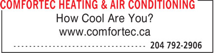 Comfortec Heating & Air Conditioning (204-792-2906) - Annonce illustrée - How Cool Are You? www.comfortec.ca