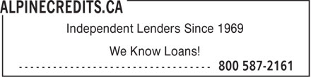 AlpineCredits.ca (604-581-2161) - Annonce illustrée - Independent Lenders Since 1969 We Know Loans!