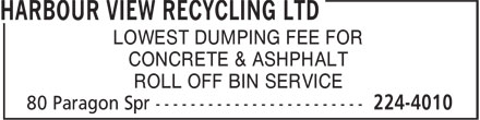 Harbour View Recycling Ltd (204-224-4010) - Annonce illustrée - LOWEST DUMPING FEE FOR CONCRETE & ASHPHALT ROLL OFF BIN SERVICE  LOWEST DUMPING FEE FOR CONCRETE & ASHPHALT ROLL OFF BIN SERVICE