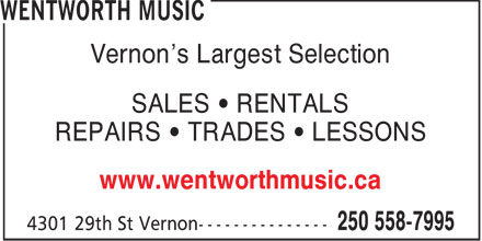 Wentworth Music (250-558-7995) - Annonce illustrée - Vernon's Largest Selection SALES • RENTALS REPAIRS • TRADES • LESSONS www.wentworthmusic.ca  Vernon's Largest Selection SALES • RENTALS REPAIRS • TRADES • LESSONS www.wentworthmusic.ca