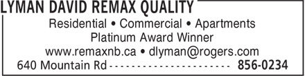 Lyman David - ReMax Quality (506-856-0234) - Display Ad - Platinum Award Winner Residential • Commercial • Apartments Platinum Award Winner Residential • Commercial • Apartments