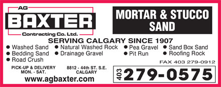 A G Baxter Contracting Co Ltd (403-279-0575) - Annonce illustrée - MORTAR & STUCCO SAND SERVING CALGARY SINCE 1907 FAX 403 279-0912 www.agbaxter.com