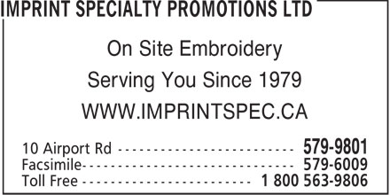 Imprint Specialty Promotions Ltd (709-579-9801) - Display Ad - On Site Embroidery Serving You Since 1979 WWW.IMPRINTSPEC.CA