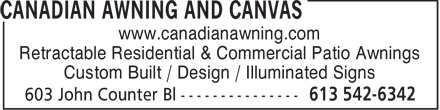 Canadian Awning And Canvas (613-542-6342) - Display Ad - www.canadianawning.com Retractable Residential & Commercial Patio Awnings Custom Built / Design / Illuminated Signs  www.canadianawning.com Retractable Residential & Commercial Patio Awnings Custom Built / Design / Illuminated Signs