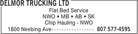 Delmor Trucking Ltd (807-577-4595) - Display Ad - Flat Bed Service NWO   MB   AB   SK Chip Hauling - NWO