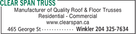 Clear Span Truss (204-325-7634) - Annonce illustrée - Manufacturer of Quality Roof & Floor Trusses Residential - Commercial www.clearspan.ca