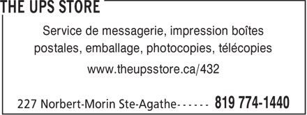 The UPS Store (819-774-1440) - Annonce illustr&eacute;e - Service de messagerie, impression bo&icirc;tes postales, emballage, photocopies, t&eacute;l&eacute;copies www.theupsstore.ca/432