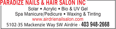 Paradize Nails & Hair Salon Inc (403-948-2668) - Annonce illustrée - Solar • Acrylic • Bio & UV Gel Spa Manicure/Pedicure • Waxing & Tinting www.airdrienailsalon.com