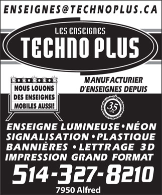 Enseignes Techno Plus Inc (514-418-9297) - Annonce illustrée - 3D signs - Banner - Brochure - Neon sign Illuminated sign - Magnetic sign Promotional product - Signs for movies