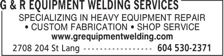 G & R Equipment Repair & Welding Ltd (604-530-2371) - Annonce illustrée - SPECIALIZING IN HEAVY EQUIPMENT REPAIR CUSTOM FABRICATION   SHOP SERVICE www.grequipmentwelding.com