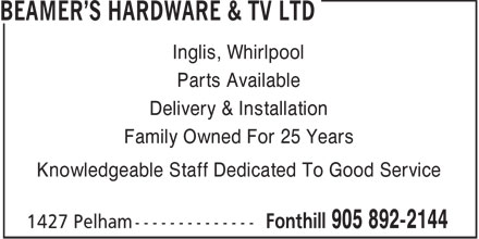 Beamer's Hardware & TV Ltd (905-892-2144) - Annonce illustrée - Inglis, Whirlpool Parts Available Delivery & Installation Family Owned For 25 Years Knowledgeable Staff Dedicated To Good Service  Inglis, Whirlpool Parts Available Delivery & Installation Family Owned For 25 Years Knowledgeable Staff Dedicated To Good Service