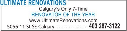 Ultimate Renovations (403-213-9176) - Annonce illustrée - Calgary's Only 7-Time RENOVATOR OF THE YEAR www.UltimateRenovations.com  Calgary's Only 7-Time RENOVATOR OF THE YEAR www.UltimateRenovations.com  Calgary's Only 7-Time RENOVATOR OF THE YEAR www.UltimateRenovations.com  Calgary's Only 7-Time RENOVATOR OF THE YEAR www.UltimateRenovations.com  Calgary's Only 7-Time RENOVATOR OF THE YEAR www.UltimateRenovations.com