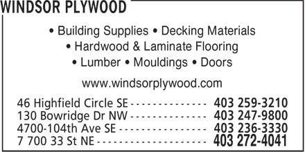 Windsor Plywood (403-272-4041) - Annonce illustrée - • Building Supplies • Decking Materials • Hardwood & Laminate Flooring • Lumber • Mouldings • Doors www.windsorplywood.com