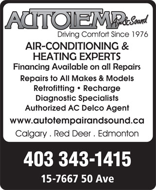 Autotemp Air & Sound (403-343-1415) - Display Ad - Repairs to All Makes & Models Retrofitting   Recharge Diagnostic Specialists Authorized AC Delco Agent www.autotempairandsound.ca 403 343-1415 15-7667 50 Ave