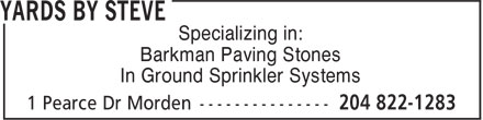 Yards By Steve (204-822-1283) - Annonce illustrée - Specializing in: Barkman Paving Stones In Ground Sprinkler Systems  Specializing in: Barkman Paving Stones In Ground Sprinkler Systems