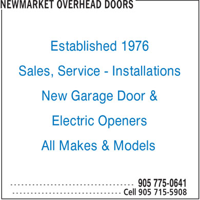 Bradford Newmarket Overhead Doors (905-775-0641) - Display Ad - Established 1976 Sales, Service - Installations New Garage Door & Electric Openers All Makes & Models  Established 1976 Sales, Service - Installations New Garage Door & Electric Openers All Makes & Models