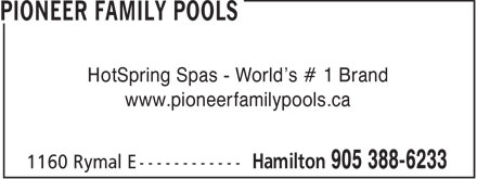 Pioneer Family Pools (905-388-6233) - Annonce illustrée - HotSpring Spas - World's # 1 Brand www.pioneerfamilypools.ca