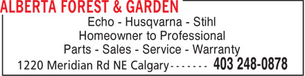 Alberta Forest & Garden (403-248-0878) - Display Ad - Echo - Husqvarna - Stihl Homeowner to Professional Parts - Sales - Service - Warranty