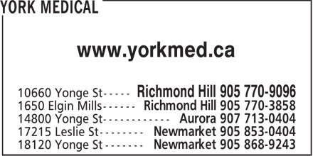 York Medical (905-770-9096) - Annonce illustrée - www.yorkmed.ca  www.yorkmed.ca