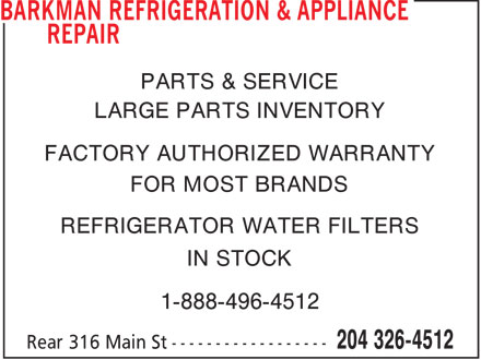 Barkman Refrigeration & Appliance Repair (204-326-4512) - Annonce illustrée - PARTS & SERVICE LARGE PARTS INVENTORY FACTORY AUTHORIZED WARRANTY FOR MOST BRANDS REFRIGERATOR WATER FILTERS IN STOCK 1-888-496-4512
