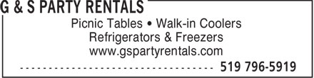 G & S Party Rentals (519-796-5919) - Annonce illustrée - Picnic Tables   Walk-in Coolers Refrigerators & Freezers www.gspartyrentals.com  Picnic Tables   Walk-in Coolers Refrigerators & Freezers www.gspartyrentals.com