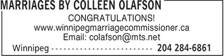 Marriages By Colleen Olafson (204-284-6861) - Display Ad - CONGRATULATIONS! www.winnipegmarriagecommissioner.ca Email: colafson@mts.net