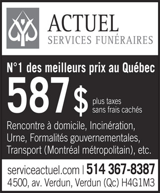 Services Funéraires Actuel (514-367-8387) - Annonce illustrée - best prices in plus taxes no hidden fees Home meeting, cremation Urn, government formalities, Transportation (Metropolitan Montreal), etc. FUNERAL SERVICES