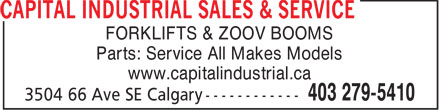 Capital Industrial Sales &amp; Service (403-279-5410) - Display Ad - FORKLIFTS &amp; ZOOV BOOMS Parts: Service All Makes Models www.capitalindustrial.ca