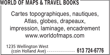 World Of Maps & Travel Books (613-724-6776) - Display Ad - Cartes topographiques, nautiques, Atlas, globes, drapeaux, impression, laminage, encadrement www.worldofmaps.com