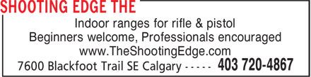 Shooting Edge The (403-720-4867) - Annonce illustr&eacute;e - Indoor ranges for rifle &amp; pistol Beginners welcome, Professionals encouraged www.TheShootingEdge.com