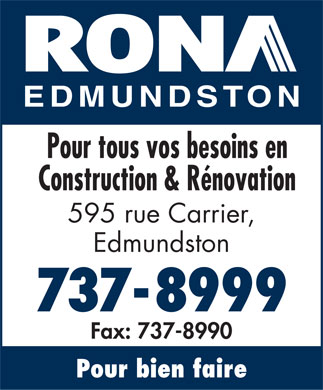 RONA (506-737-8999) - Annonce illustrée - Your complete home renovation center for any size project. Web: www.rona.ca / Fax: (506) 737-8990