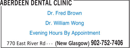Aberdeen Dental Clinic (902-752-7406) - Annonce illustrée - Dr. Fred Brown Dr. William Wong Evening Hours By Appointment