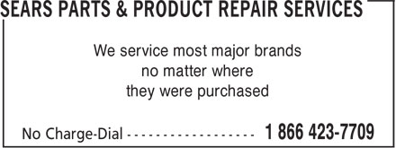 Sears Parts &amp; Product Repair Services (1-866-423-7709) - Display Ad - We service most major brands no matter where they were purchased