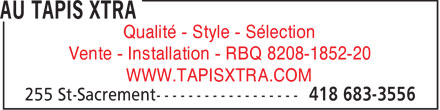 Tapis Xtra (418-683-3556) - Display Ad - Qualit&eacute; - Style - S&eacute;lection Vente - Installation - RBQ 8208-1852-20 WWW.TAPISXTRA.COM