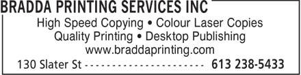 Bradda Printing Services Inc (613-238-5433) - Display Ad - High Speed Copying • Colour Laser Copies Quality Printing • Desktop Publishing www.braddaprinting.com
